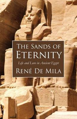 The Sands of Eternity: A Life and Love in Ancient Egypt