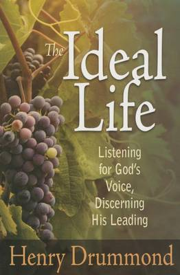 The Ideal Life: Listening for Gods Voice Discerning His Leading