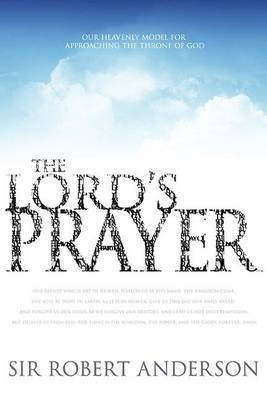 The Lord's Prayer: Our Heavenly Model for Approaching the Throne of God