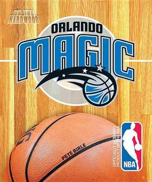 On the Hardwood: Orlando Magic