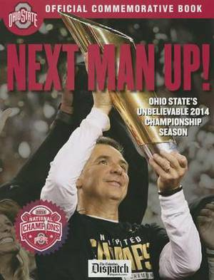Next Man Up!: Ohio State's Unbelievable 2014 Championship Season