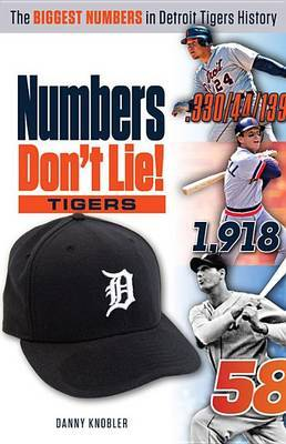 Numbers Don't Lie: Tigers: The Biggest Numbers in Tigers History