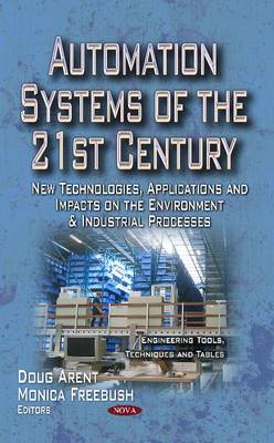 Automation Systems of the 21st Century: New Technologies, Applications & Impacts on the Environment & Industrial Processes