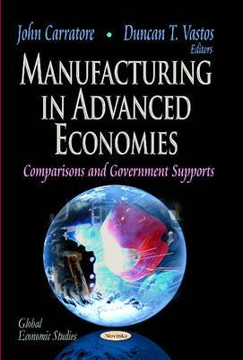 Manufacturing in Advanced Economies: Comparisons & Government Supports