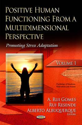 Positive Human Functioning from a Multidimensional Perspective: Promoting Stress Adaptation: Volume 1