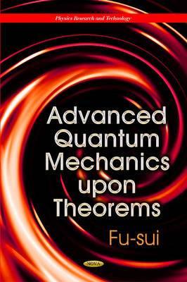 Advanced Quantum Mechanics Upon Theorems