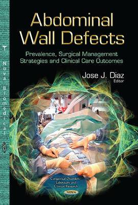 Abdominal Wall Defects: Prevalence, Surgical Management Strategies and Clinical Care Outcomes