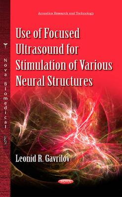 Use of Focused Ultrasound for Stimulation of Various Neural Structures