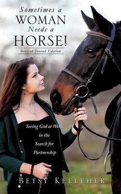 Sometimes a Woman Needs a Horse!
