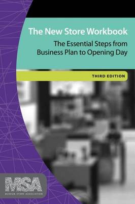 The New Store Workbook: The Essential Steps from Business Plan to Opening Day