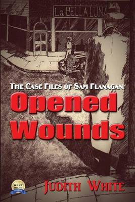 Opened Wounds: The Case Files of Sam Flanagan