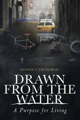 Drawn from the Water: A Purpose for Living