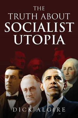 The Truth about Socialist Utopia