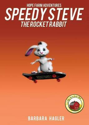 Speedy Steve the Rocket Rabbit: Hope Farm Adventures