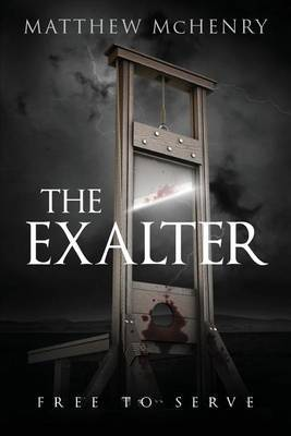 The Exalter: Free to Serve