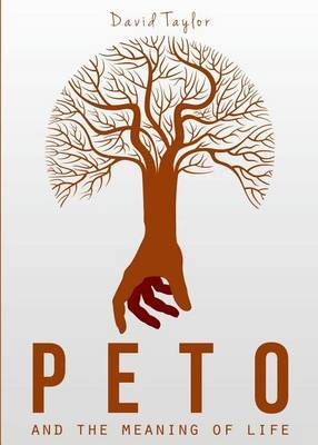 Peto: And the Meaning of Life
