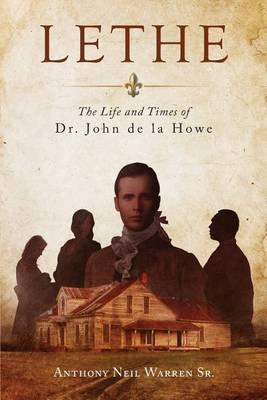 Lethe: The Life and Times of Dr. John de La Howe