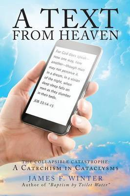 A Text from Heaven: The Collapsible Catastrophe: A Catechism in Cataclysms