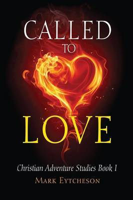 Called to Love: Christian Adventure Studies Book 1