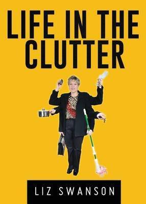 Life in the Clutter