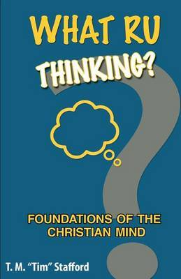 What Ru Thinking?: Foundations of the Christian Mind, Second Edition