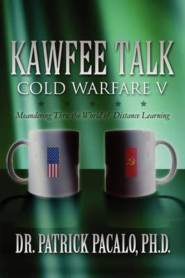 Kawfee Talk: Cold Warfare V: Meandering Through the World of Distance Learning