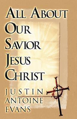 All about Our Savoir Jesus Christ