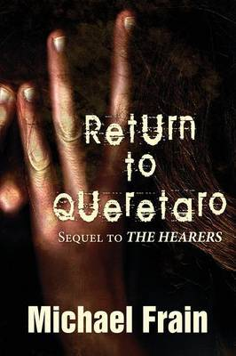Return to Queretaro: Sequel to the Hearers