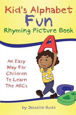Kid's Alphabet Fun: Rhyming Picture Book: An Easy Way for Children to Learn the ABCs