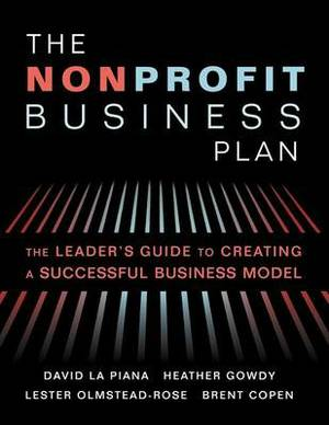 The Nonprofit Business Plan: A Leader's Guide to Creating a Successful Business Model