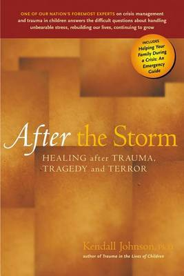 After the Storm: Healing After Trauma, Tragedy and Terror