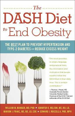The Dash Diet to End Obesity: The Best Plan to Prevent Hypertension and Type-2 Diabetes and Reduce Excess Weight