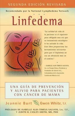Linfedema (Lymphedema): Una Guia de Prevencion y Sanacion Para Pacientes Con Cancer de Mama (a Breast Cancer Patient's Guide to Prevention and Healing)