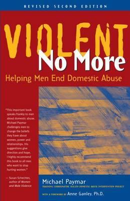 Violent No More: Helping Men End Domestic Abuse