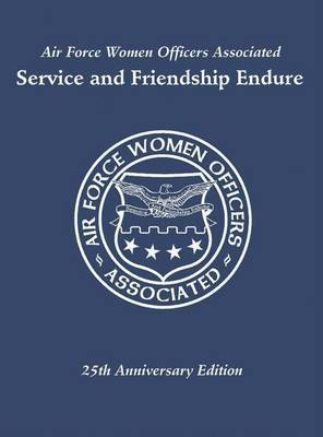 Air Force Women Officers Associated: Service and Friendship Endure