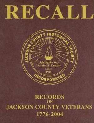 Recall Records of Jackson County Veterans, 1776-2004
