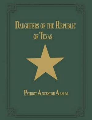 Daughters of Republic of Texas - Vol II
