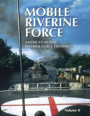 Mobile Riverine Force - Vol II (Limited)