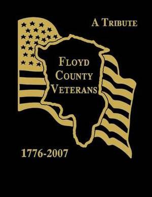 Floyd County Veterans, 1776-2007