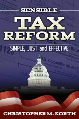 Sensible Tax Reform: Simple, Just and Effective