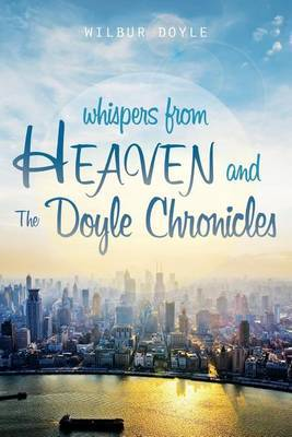 Whispers from Heaven and the Doyle Chronicles