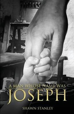 A Man Whose Name Was Joseph