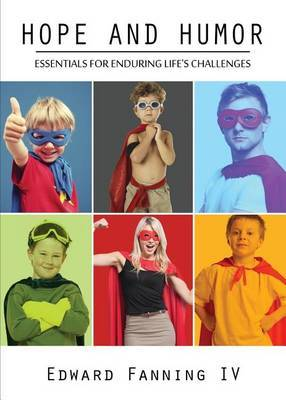 Hope and Humor: Essentials for Enduring Life's Challenges
