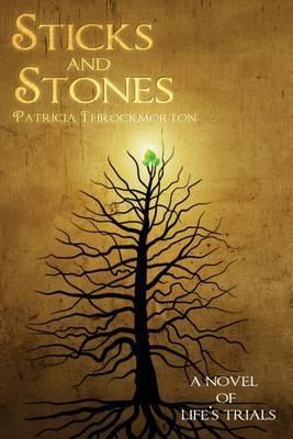 Sticks and Stones: A Novel of Life's Trials
