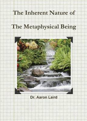 The Inherrent Nature of the Metaphysical Being: Second Edition