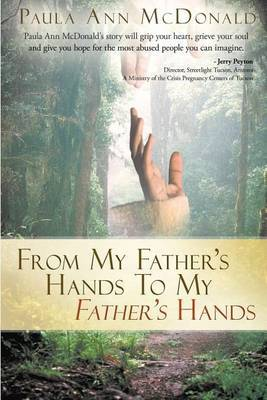 From My Father's Hands to My Father's Hands: Second Edition