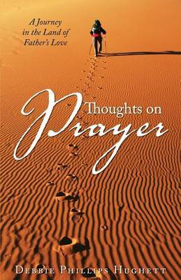 Thoughts on Prayer: A Journey in the Land of Father's Love