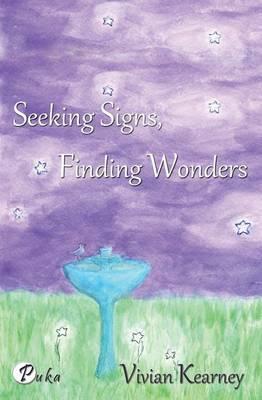 Seeking Signs, Finding Wonders