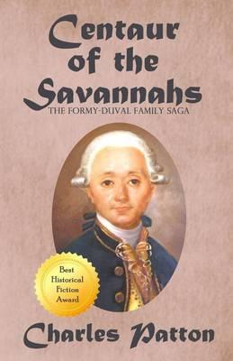 Centaur of the Savannahs: The Formy-Duval Family Saga