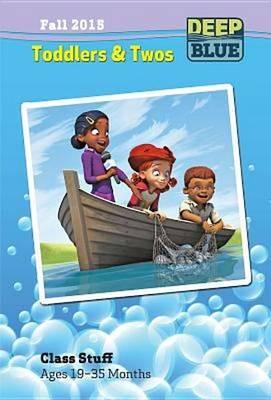 Deep Blue Toddlers & Twos Class Stuff Fall 2015